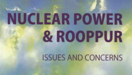 Nuclear Power & Rooppur Issues & Concerns